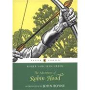 The Adventures of Robin Hood by Green, Roger Lancelyn; Boyne, John, 9780141329383