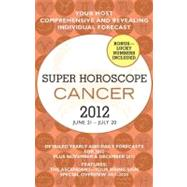 Cancer - Super Horoscopes 2012 by Beim, Margarete, 9780425239384