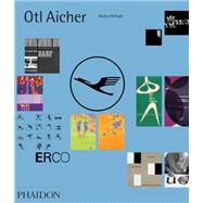 Otl Aicher by Rathgeb, Markus, 9780714869384