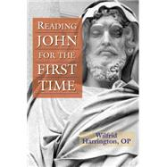 Reading John for the First Time by Harrington, Wilfrid J., 9780809149384