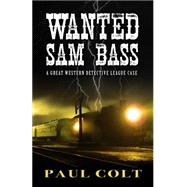 Wanted Sam Bass by Colt, Paul, 9781432829384