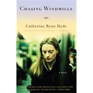 Chasing Windmills by HYDE, CATHERINE RYAN, 9780307279385
