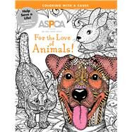 ASPCA Adult Coloring for Pet Lovers: For the Love of Animals! A Coloring Journey by ASPCA, 9780794439385
