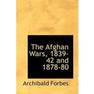 The Afghan Wars 1839-42 and 1878-80 by Forbes, Archibald, 9781426429385