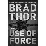 Use of Force by Thor, Brad, 9781476789385