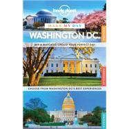 Lonely Planet Make My Day Washington, DC 9781743609385R