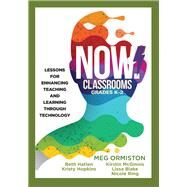 Now Classrooms Grades K-2 by Ormiston, Meg; Hatlen, Beth; Hopkins, Kristy; Mcginnis, Kirstin; Ring, Nicole, 9781945349386