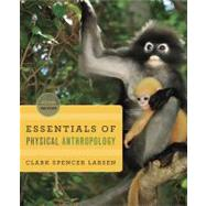 Essentials of Physical Anthropology: Discovering Our Origins (Second Edition) by LARSEN,CLARK SPENCER, 9780393919387
