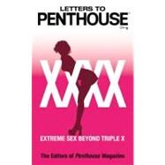 Letters to Penthouse XXXX : Extreme Sex Beyond Triple X by Penthouse International, 9780446619387