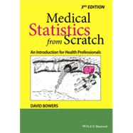 Medical Statistics from Scratch: An Introduction for Health Professionals by Bowers, David, 9781118519387