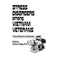 Stress Disorders Among Vietnam Veterans: Theory, Research, by Figley,Charles R., 9781138009387