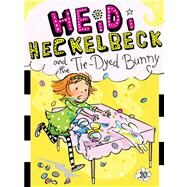 Heidi Heckelbeck and the Tie-dyed Bunny by Coven, Wanda; Burris, Priscilla, 9781442489387