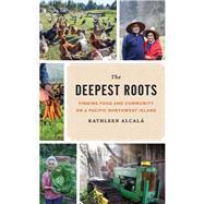 The Deepest Roots by Alcalá, Kathleen; Sackett, Joel, 9780295999388