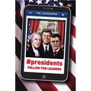 #Presidents: Follow the Leaders by Owen, John Bailey, 9780545849388