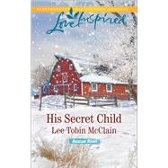His Secret Child by McClain, Lee Tobin, 9780373719389
