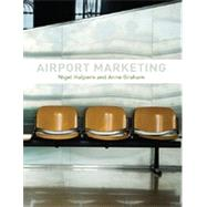 Airport Marketing by Halpern **DO NOT USE**; Nigel, 9780415529389