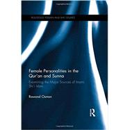 Female Personalities in the Qur'an and Sunna: Examining the Major Sources of Imami Shi'i Islam by Osman; Rawand, 9780415839389