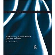 Naturalizing Critical Realist Social Ontology by Kaidesoja; Tuukka, 9781138919389