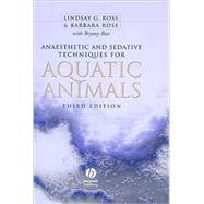 Anaesthetic and Sedative Techniques for Aquatic Animals by Ross, Lindsay G.; Ross, Barbara, 9781405149389