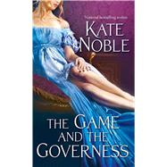 The Game and the Governess by Noble, Kate, 9781476749389