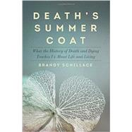 Death's Summer Coat by Schillace, Brandy, 9781605989389