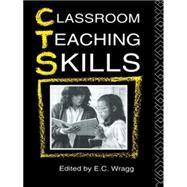 Classroom Teaching Skills by Wragg; E C, 9780415039390