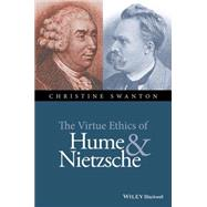 The Virtue Ethics of Hume and Nietzsche 9781118939390N