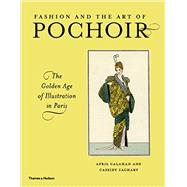 Fashion and the Art of Pochoir by Calahan, April; Zachary, Cassidy, 9780500239391