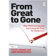 From Great to Gone: Why FMCG Companies are Losing the Race for Customers by Lorange,Peter, 9781138279391