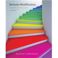 Behavior Modification Principles and Procedures by Miltenberger, Raymond G., 9781305109391