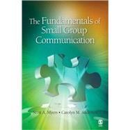 The Fundamentals of Small Group Communication by Scott A. Myers, 9781412959391