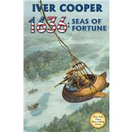 1636: Seas of Fortune by Cooper, Iver P., 9781451639391
