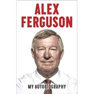 Alex Ferguson by Ferguson, Alex, 9780340919392