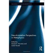 Neo-Aristotelian Perspectives in Metaphysics by Novotn²; Daniel D., 9780415709392