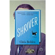 Shriver: A Novel by Belden, Chris, 9781501119392