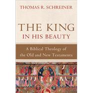 The King in His Beauty by Schreiner, Thomas R., 9780801039393