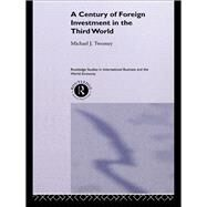 A Century of Foreign Investment in the Third World by Twomey,Michael, 9781138879393