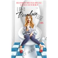 Life on the Porcelain Edge by Hilbert, C. E., 9781611169393