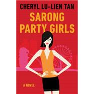 Sarong Party Girls by Tan, Cheryl Lu-Lien, 9780062499394