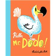 Hello, Mr. Dodo! by Frith, Nicholas John, 9781338089394