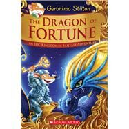 The Dragon of Fortune (Geronimo Stilton and the Kingdom of Fantasy: Special Edition #2) An Epic Kingdom of Fantasy Adventure by Stilton, Geronimo, 9781338159394