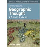 Geographic Thought : A Critical Introduction by Cresswell, Tim, 9781405169394
