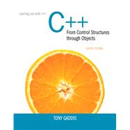 Starting Out with C++ from Control Structures to Objects by Gaddis, Tony, 9780133769395