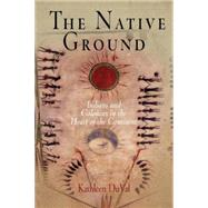 The Native Ground by Duval, Kathleen, 9780812219395
