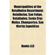 Municipalities of the Retalhuleu Department : Retalhuleu, San Felipe, Retalhuleu, Santa Cruz Muluá, Champerico, San Martín Zapotitlán by , 9781157289395