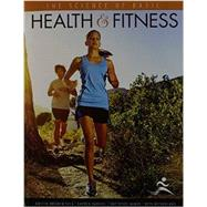 The Science of Basic Health and Fitness by Netherland, Beth; Shea, Kirstin Brekken; Darnell, Gayden; Agnor, Dottiedee, 9781465249395