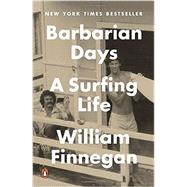 Barbarian Days by Finnegan, William, 9780143109396