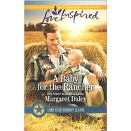 A Baby for the Rancher by Daley, Margaret, 9780373719396