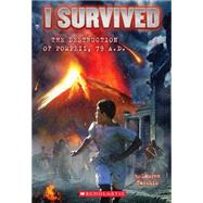 I Survived #10: I Survived the Destruction of Pompeii, AD 79 by Tarshis, Lauren, 9780545459396