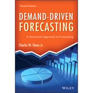 Demand-Driven Forecasting A Structured Approach to Forecasting by Chase, Charles W., 9781118669396